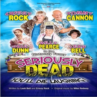 TOMMY CANNON stars in Seriously Dead!!